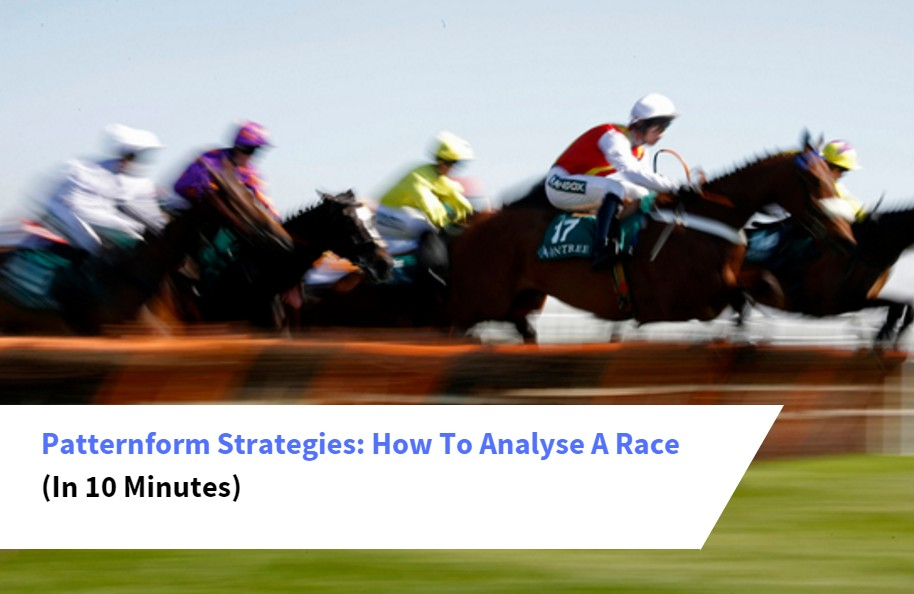 Patternform Strategies: How To Analyse A Race In 10 Minutes    -