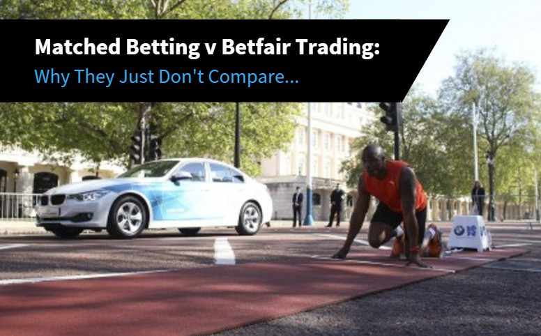 Matched Betting v Betfair Trading