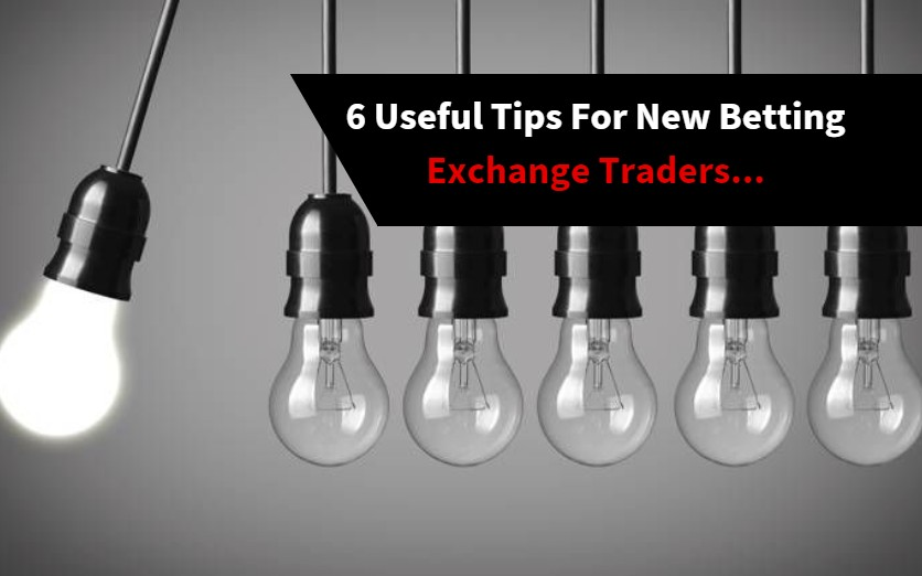 6 useful tips for betting exchange traders