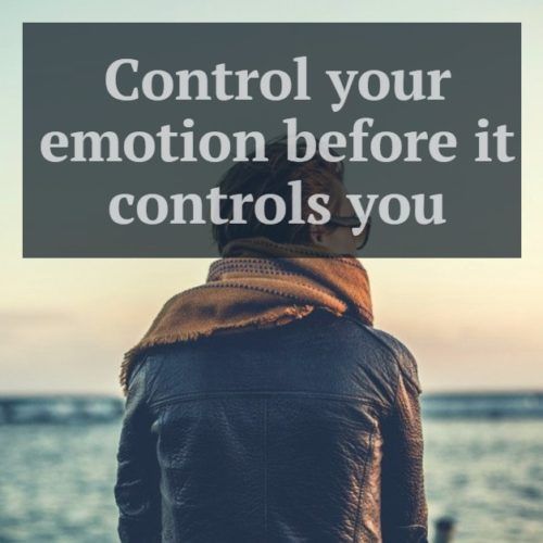 Control your emotion before it controls you