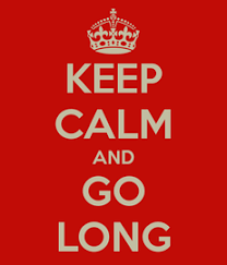 Keep Calm and go Long