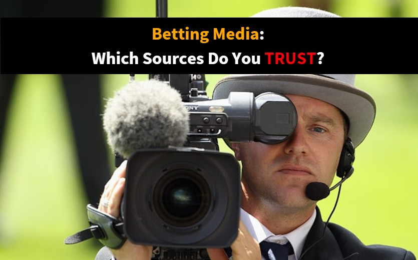 Betting media: which sources do you trust?