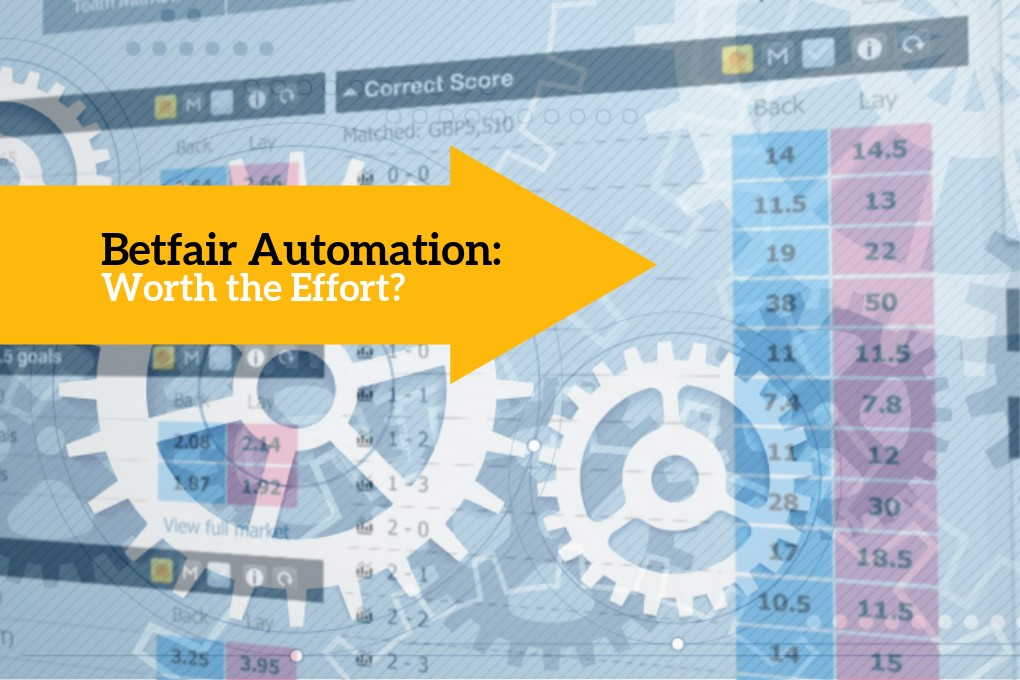 Betfair Automation: Worth the Effort? -
